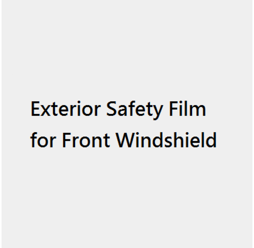 Exterior Safety Film -- Front Windshield